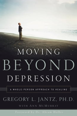 Book Moving Beyond Depression: A Whole-Person Approach to Healing by Ann McMurray