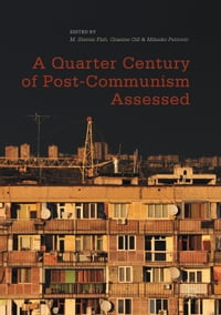 A Quarter Century of Post-Communism Assessed