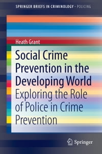 Social Crime Prevention in the Developing World: Exploring the Role of Police in Crime Prevention