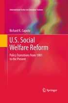 U.S. Social Welfare Reform: Policy Transitions from 1981 to the Present