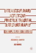 Interdisciplinary Reflective Practice through Duoethnography: Examples for Educators