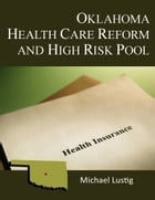 Oklahoma Health Care Reform and High-Risk Pool by Michael Lustig