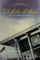 The Colonels' Coup and the American Embassy: A Diplomat's View of the Breakdown of Democracy in…