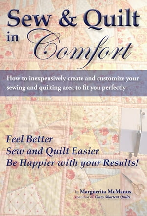 Sew & Quilt in Comfort How to Inexpensively Create a Custom Quilting Table