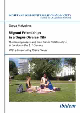 Migrant Friendships in a Super-Diverse City: Russian-Speakers and their Social Relationships in London in the 21st Century