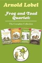 Frog and Toad Quartet: The Complete Collection: I Can Read Level 2: Frog and Toad are Friends, Frog and Toad Together, Frog and Toad All Year, Days  by Arnold Lobel