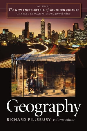The New Encyclopedia of Southern Culture Volume 2: Geography