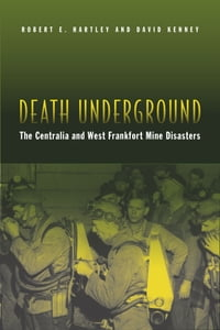 Death Underground: The Centralia and West Frankfort Mine Disasters