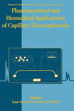 Book Pharmaceutical and Biomedical Applications of Capillary Electrophoresis by Lunte, S.M.