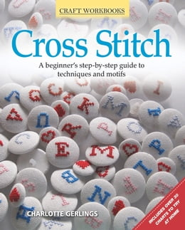 Book Craft Workbook: Cross Stitch by Charlotte Gerlings