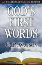 God's First Words by G. D. Watson