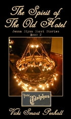 The Spirit of The Old Hotel by Vicki Smart Penhall