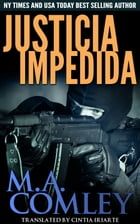 Justicia Impedida by M A Comley