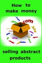 How to make money selling abstract products by adel laida