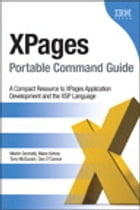 XPages Portable Command Guide: A Compact Resource to XPages Application Development and the XSP Language by Martin Donnelly