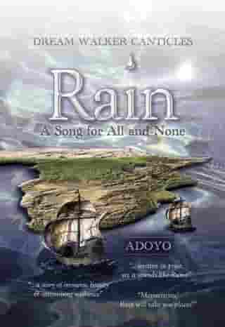Rain: A Song for All and None by Adoyo