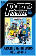 Pep Digital Vol. 080: Archie & Friends: Bromances by Archie Superstars