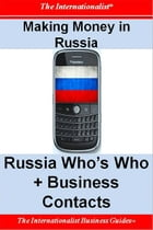 Making Money in Russia: Russia Who's Who + Business Contacts by Patrick W. Nee