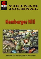 Vietnam Journal: Hamburger Hill #1 by Don Lomax
