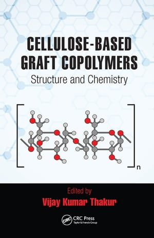 Cellulose-Based Graft Copolymers Structure and Chemistry