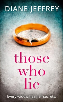 Book Those Who Lie: the gripping new thriller you won't be able to stop talking about by Diane Jeffrey