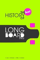 The Lost History of Longboarding by Alexander Lenz