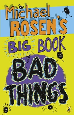 Book Michael Rosen's Big Book of Bad Things by Michael Rosen