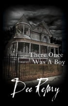 There Once Was a Boy by Dee Remy