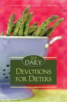 365 Daily Devotions For Dieters by Dan Dick