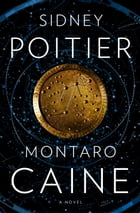 Montaro Caine: A Novel by Sidney Poitier