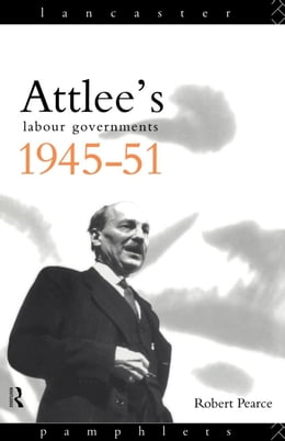 Book Attlee's Labour Governments 1945-51 by Pearce, Robert