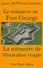 Le massacre au Fort George - La Mémoire de Montcalme vengée by James McPherson LeMoine,