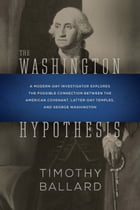 The Washington Hypothesis by Timothy Ballard
