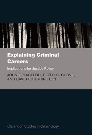 Explaining Criminal Careers Implications for Justice Policy