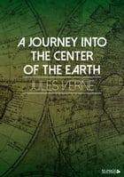 A Journey into the Center of the Earth by Jules Verne