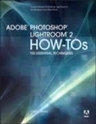 Adobe Photoshop Lightroom 2 How-Tos: 100 Essential Techniques by Chris Orwig