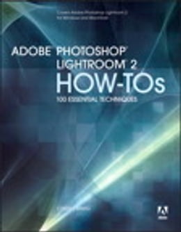 Book Adobe Photoshop Lightroom 2 How-Tos: 100 Essential Techniques by Chris Orwig