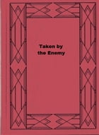 Taken by the Enemy by Oliver Optic