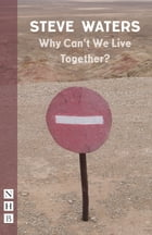 Why Can't We Live Together? (NHB Modern Plays) by Steve Waters
