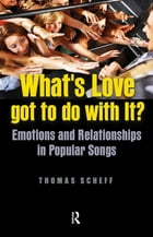 What's Love Got to Do with It?: Emotions and Relationships in Pop Songs
