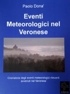 Eventi Meteorologici nel Veronese by Paolo Donà