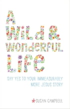 A Wild & Wonderful Life by Susan Campbell