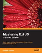 Mastering Ext JS - Second Edition by Loiane Groner