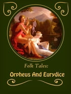 Orpheus And Eurydice by Folk Tales