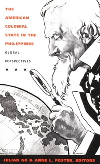 The American Colonial State in the Philippines: Global Perspectives