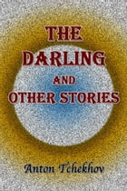 The Darling and Other Stories by Anton Tchekhov