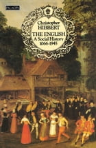The English: A Social History, 1066–1945 (Text Only) by Christopher Hibbert
