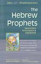 The Hebrew Prophets: Selections Annotated & Explainedd by Rabbi Rami Shapiro