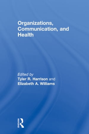 Organizations,  Communication,  and Health