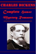 Complete Humor Mystery Romance by Charles Dickens